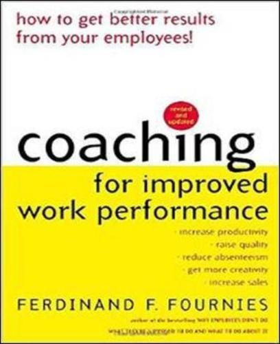 Compare Textbook Prices for Coaching for Improved Work Performance, Revised Edition 3 Edition ISBN 9780071352932 by Fournies, Ferdinand,Fournies, Ferdinand F.