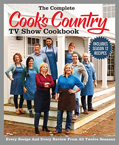 The Complete Cook's Country TV Show Cookbook Season 12: Every Recipe and Every Review from all Twelve Seasons (COMPLETE CCY TV SHOW COOKBOOK)