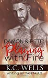 Damon & Pete: Playing with Fire