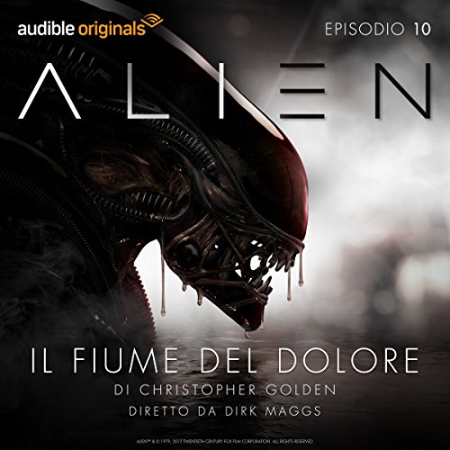 Alien - Il fiume del dolore 10 | Christopher Golden