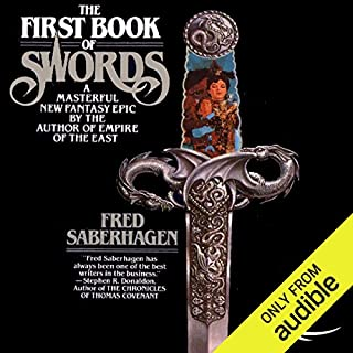 The First Book of Swords                   By:                                                                                                                                 Fred Saberhagen                               Narrated by:                                                                                                                                 Derek Perkins                      Length: 8 hrs and 52 mins     622 ratings     Overall 4.1