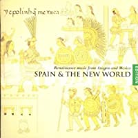 Spain & the New World: Renaissance Music from Aragon and Mexico (2005-03-01)