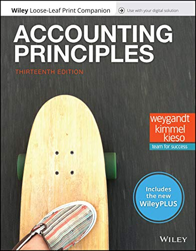 Compare Textbook Prices for Accounting Principles, 13e WileyPLUS NextGen Card with Loose-Leaf Print Companion Set 13 Edition ISBN 9781119501848 by Weygandt, Jerry J.,Kimmel, Paul D.,Kieso, Donald E.