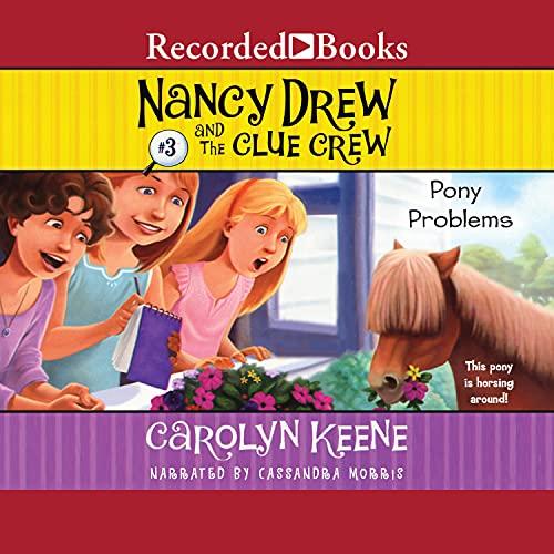 Pony Problems: Nancy Drew and the Clue Crew, Book 3