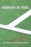 CUADERNO DE PÁDEL: DIARIO DE ENTRENADOR | LLEVA UN REGISTRO DETALLADO DE LOS ENTRENAMIENTOS Y DE LOS PARTIDOS (RESULTADOS, TÉCNICAS...) | INCLUYE ... | REGALO IDEAL PARA COACHES O JUGADORES.
