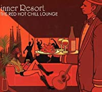 Red Hot Chill Lounge-Inner Resort by Red Hot Chill Lounge-Inner Resort (2006-05-10)