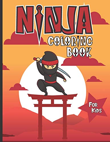 Ninja Coloring Book for Kids: Funny Coloring Book for Boys and Girls who loves Ninjas | Fun Sheets For Children at Home | Cute Images to Inspire ... or Nice Birthday Present | Large Format