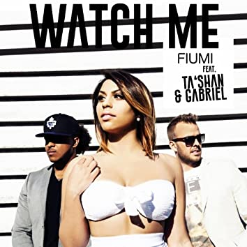 Watch Me (feat. Ta'Shan, Gabriel)
