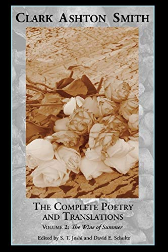 The Complete Poetry and Translations Volume 2: The Wine of Summer