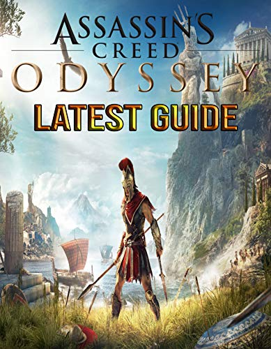 Assassin's Creed Odyssey : LATEST GUIDE: The Complete Guide, Walkthrough, Tips and Hints to Become a Pro Player (English Edition)