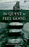 The Quest to Feel Good