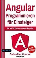 Angular Programmieren fr Einsteiger: Der leichte Weg zum Angular-Experten
