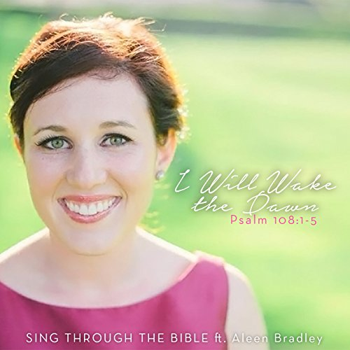 I Will Wake the Dawn (Psalm 108:1-5) [NLT] [Instrumental]