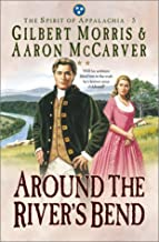 Around the River's Bend (The Spirit of Appalachia Series #5)