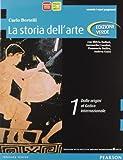 Storia dell'arte. Ediz. verde. Per le Scuole superiori. Con espansione online: 1