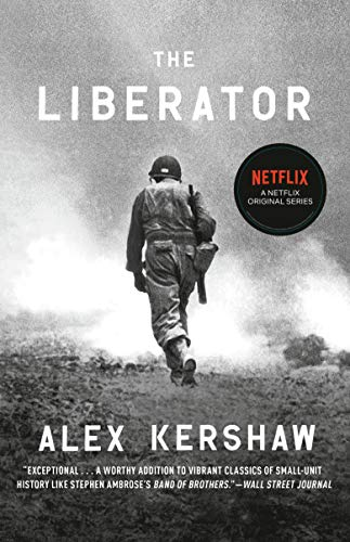 The Liberator: One World War II Soldier's 500-Day Odyssey...