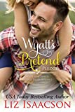 Wyatt's Pretend Pledge: Christmas Brides for Billionaire Brothers (Seven Sons Ranch in Three Rivers Romance Book 5) (English Edition)