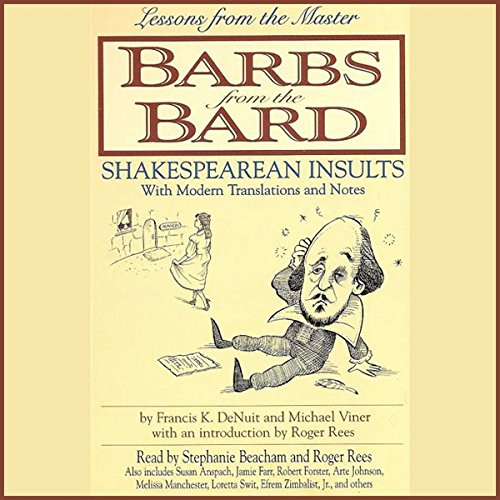Barbs from the Bard     Shakespearean Insults With Modern Translations and Notes              By:                                                                                                                                 Stefan Rudnicki,                                                                                        Michael Viner                               Narrated by:                                                                                                                                 Stephanie Beacham,                                                                                        Roger Rees,                                                                                        Susan Anspach,                   and others                 Length: 53 mins     Not rated yet     Overall 0.0
