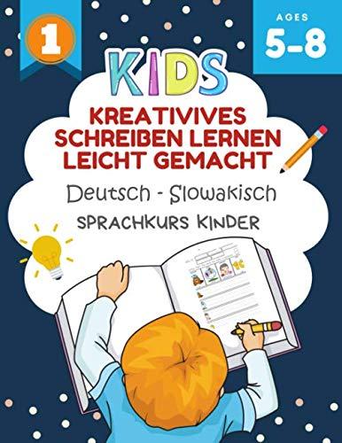 Kreativives Schreiben Lernen Leicht Gemacht Deutsch - Slowakisch Sprachkurs Kinder: Ich kann einige kurze Sätze lesen und schreiben kinderbücher 5-8 jahre. Creative writing prompts for kids