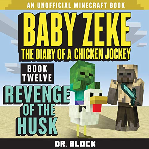 Baby Zeke: Revenge of the Husk: The Diary of a Chicken Jockey, Book 12 cover art