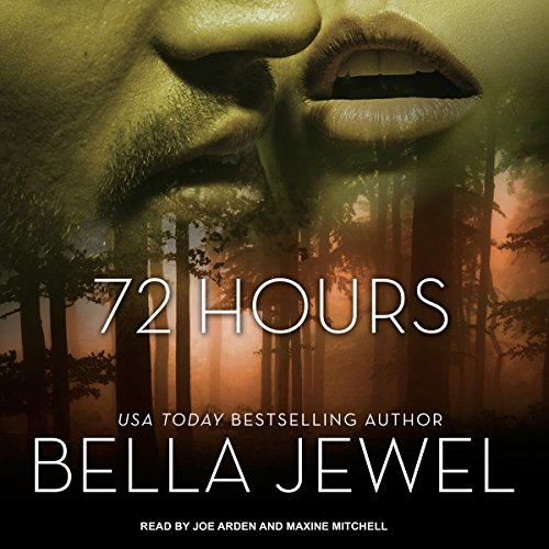 72 Hours                   By:                                                                                                                                 Bella Jewel                               Narrated by:                                                                                                                                 Joe Arden,                                                                                        Maxine Mitchell                      Length: 6 hrs and 31 mins     3 ratings     Overall 3.7
