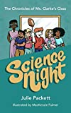 Science Night (The Chronicles of Ms. Clarke's Class)