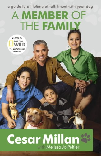 A Member of the Family: Cesar Millan's Guide to a Lifetime of Fulfillment with Your Dog (English Edition)