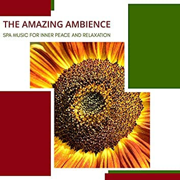 The Amazing Ambience - Spa Music For Inner Peace And Relaxation
