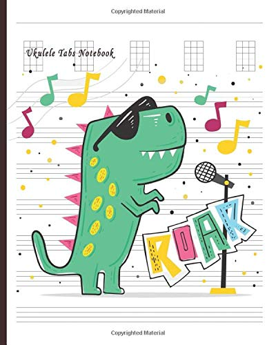 Ukulele Tabs Notebook: Composition and Songwriting Ukulele Music Song with Chord Boxes and Lyric Lines Tab Blank Notebook Manuscript Paper Journal ... for Beginners or Musician with T-rax Theme