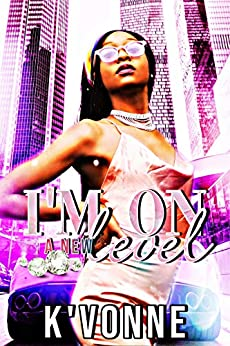 I'm On A New Level by [K' Vonne]