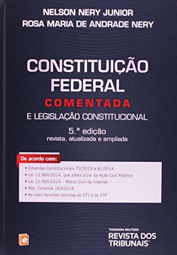 Constituição Federal Comentada. E Legislação Constitucional