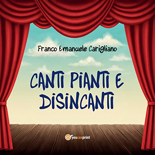 Canti pianti e disincanti audiobook cover art