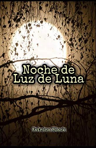 Noche de Luz de Luna de Katrina Black
