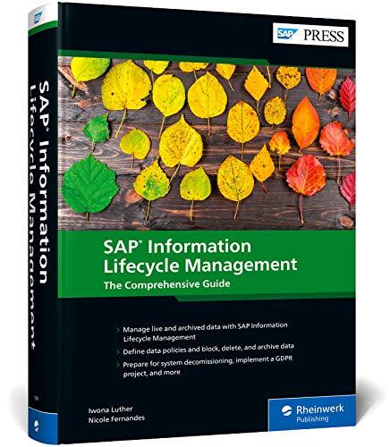 SAP Information Lifecycle Management (SAP ILM): The Comprehensive Guide (SAP PRESS)