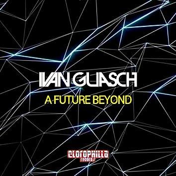 A Future Beyond