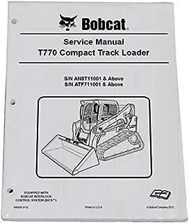 Bobcat T770 Compact Track Loader Repair Workshop Service Manual - Part Number # 6990265