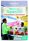 Lonely Planet Mexican Spanish Phrasebook & Dictionary - Lonely Planet