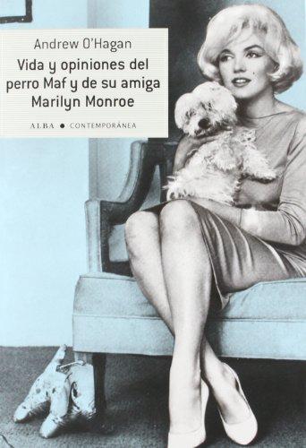 Vida y opiniones del perro Maf y de su amiga Marilyn Monroe (Contemporánea)