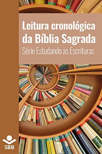 Leitura cronológica da Bíblia Sagrada (Série Estudando as Escrituras)