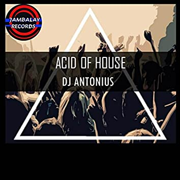 Acid of House