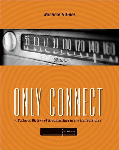 Only Connect A Cultural History Of Broadcasting In The United States ; 2 /E