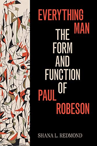 Everything Man: The Form and Function of Paul Robeson (Refiguring American Music)