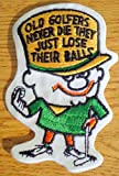 70s football cards - Vintage 1970s Golf Humor OLD GOLFERS NEVER DIE,,THEY JUST LOSE THEIR BALLS Risque Embroidered PATCH Golfing