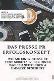 Das Presse PR Erfolgskonzept: Wie Sie einen Presse PR Text schreiben, ihre Reichweite...