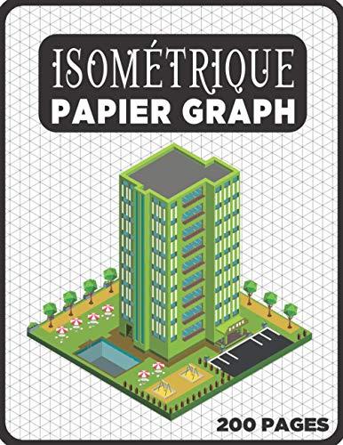 Cahier Isométrique A4 - Notebook Bloc Papier Iso Graph - 200 Pages: Carnet de dessin pro Architecte Ingénieur (Carnet Isométrique A4 N° 27)