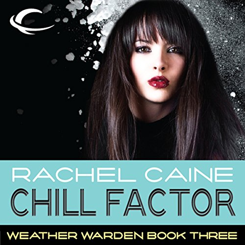 Chill Factor: Weather Warden, Book 3 cover art