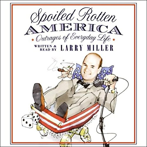 Spoiled Rotten America audiobook cover art