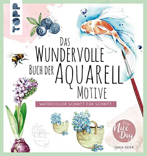 Das wundervolle Buch der Aquarell-Motive: Watercolor Schritt für Schritt
