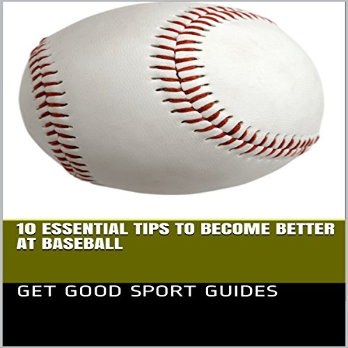 10 Essential Tips to Become Better at Baseball audiobook cover art