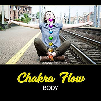 Chakra Flow Body - Blissful Music to Promote Physical and Emotional Healing